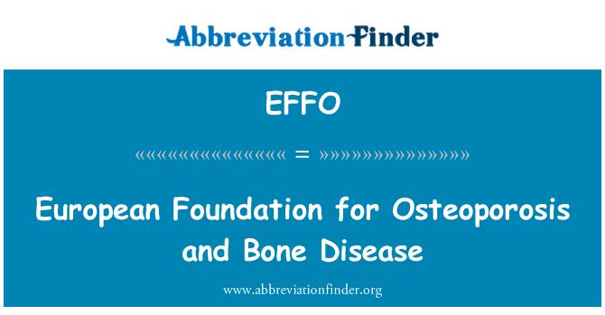 EFFO: European Foundation for Osteoporosis and Bone Disease