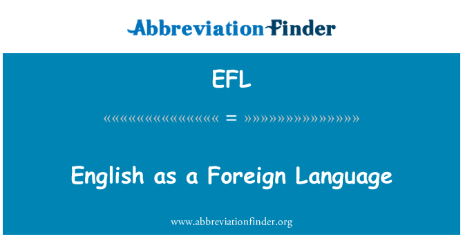 EFL: English as a Foreign Language