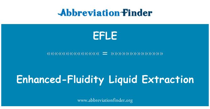 EFLE: Enhanced-Fluidity Liquid Extraction