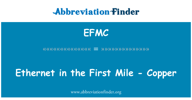 EFMC: Ethernet in the First Mile - Copper