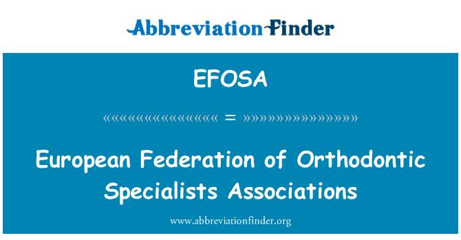 EFOSA: Avrupa Ortodonti uzmanı dernekler Federasyonu