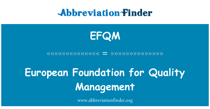 EFQM: European Foundation for Quality Management
