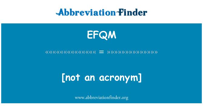 EFQM: [no es un acrónimo]