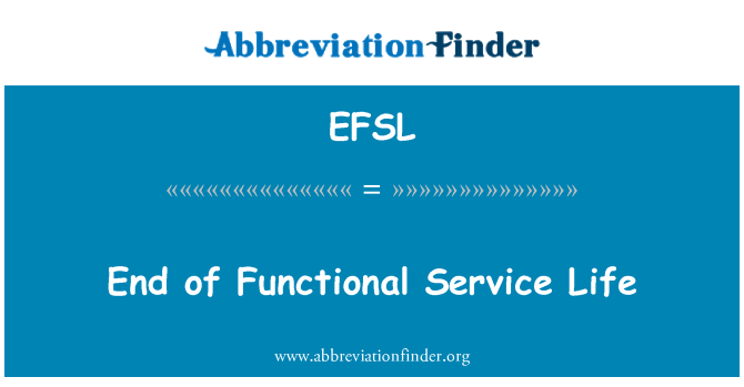 EFSL: End of Functional Service Life