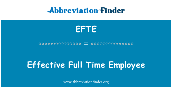 EFTE: Effective Full Time Employee