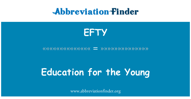 EFTY: Education for the Young