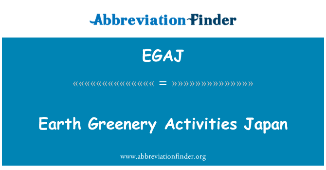 EGAJ: Earth Greenery Activities Japan