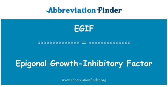 EGIF: Faktor pembantut pertumbuhan epigonal