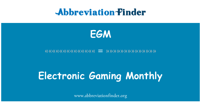 EGM: Electronic Gaming Monthly
