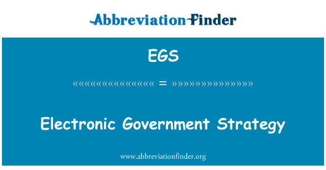 EGS: Electronic Government Strategy