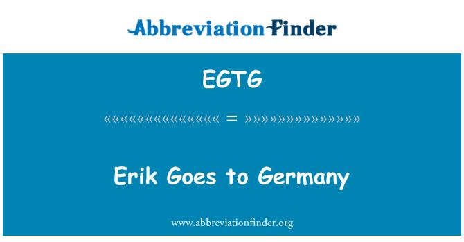 EGTG: Erik Goes to Germany