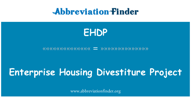 EHDP: Enterprise Housing Divestiture Project