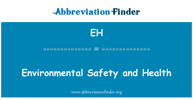 EH: Environmental Safety and Health