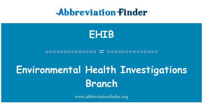 EHIB: Çevre sağlığı araştırmaları şube