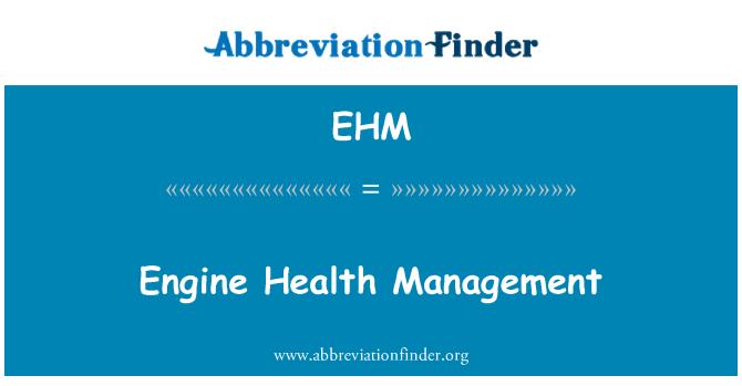 EHM: Engine Health Management
