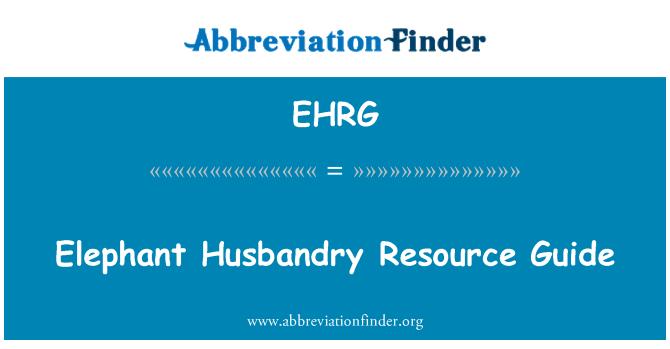 EHRG: Elephant Husbandry Resource Guide