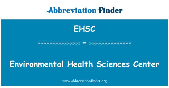 EHSC: Environmental Health Sciences Center