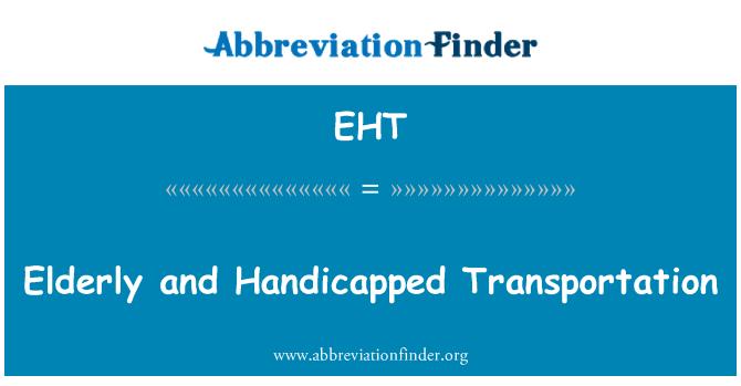 EHT: Elderly and Handicapped Transportation