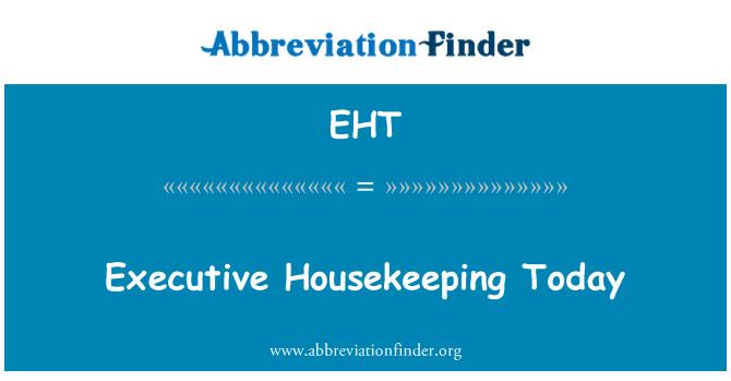 EHT: Executive Housekeeping Today