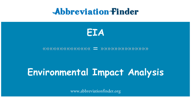 EIA: Environmental Impact Analysis