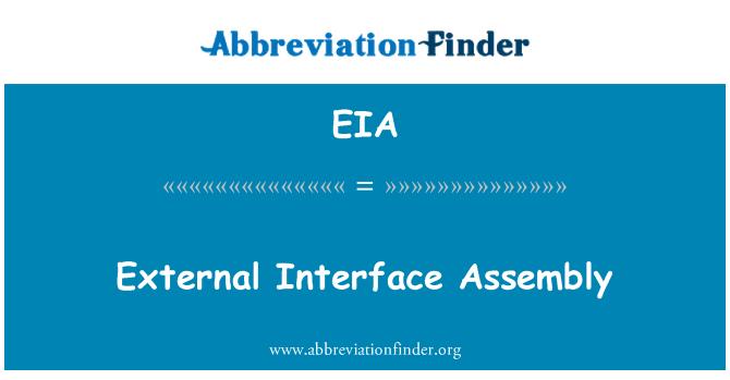 EIA: External Interface Assembly