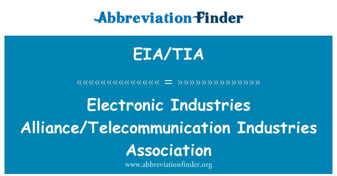 EIA/TIA: Electronic Industries Alliance/Telecommunication Industries Association