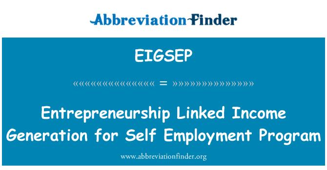 EIGSEP: Entrepreneurship Linked Income Generation for Self Employment Program