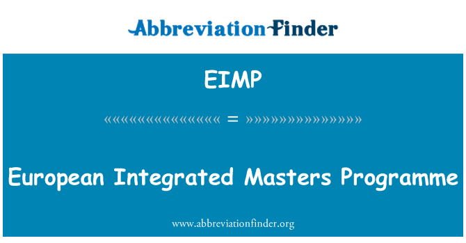 EIMP: European Integrated Masters Programme