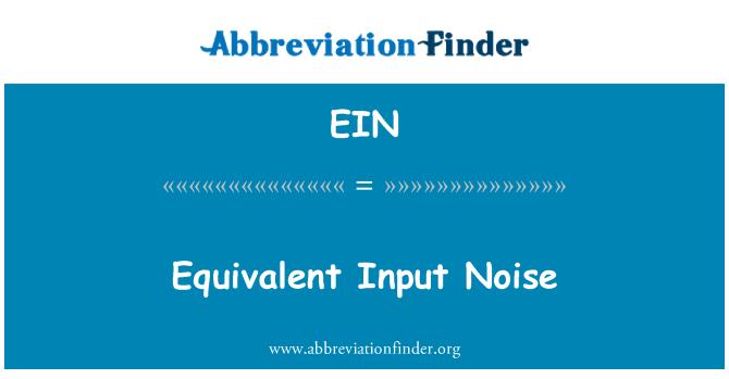 EIN: Equivalent Input Noise