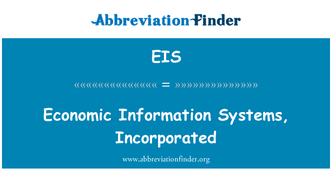 EIS: Economic Information Systems, Incorporated