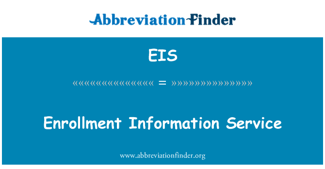 EIS: Enrollment Information Service
