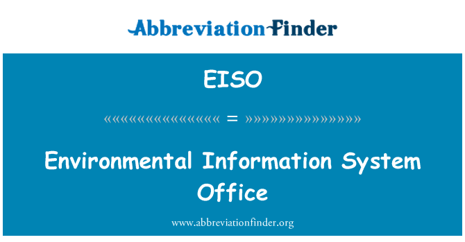 EISO: Environmental Information System Office