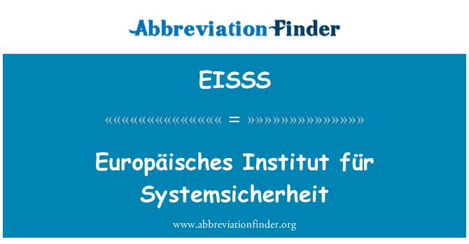 EISSS: Europäisches Institut für Systemsicherheit