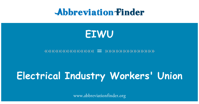 EIWU: Electrical Industry Workers' Union