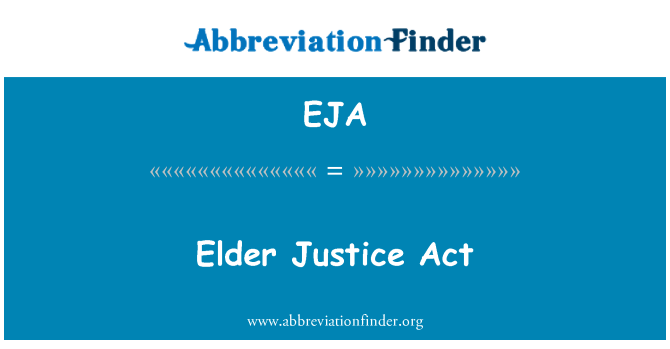 EJA: Elder Justice Act