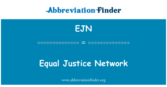 EJN: Equal Justice Network