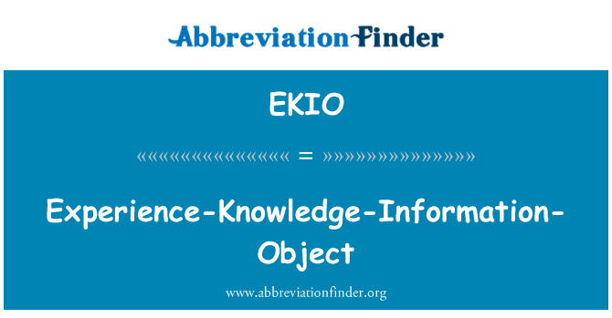 EKIO: Experience-Knowledge-Information-Object