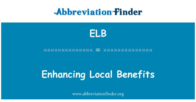 ELB: Enhancing Local Benefits