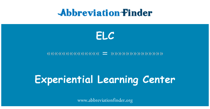 ELC: Experiential Learning Center
