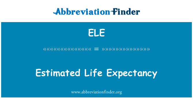 ELE: Estimated Life Expectancy