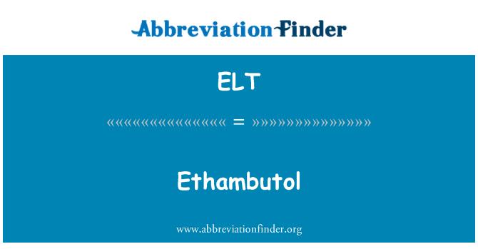 ELT: Ethambutol