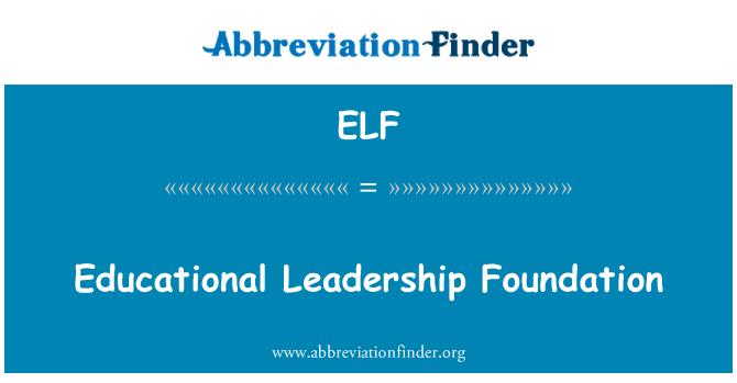 ELF: Educational Leadership Foundation