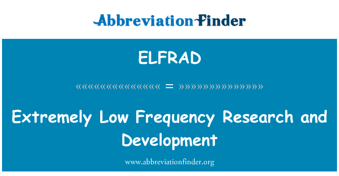ELFRAD: Extremely Low Frequency Research and Development