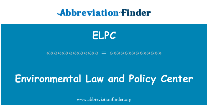 ELPC: Environmental Law and Policy Center