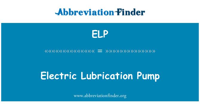 ELP: Electric Lubrication Pump