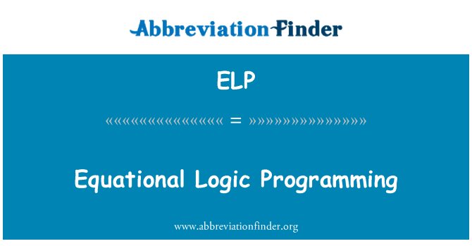 ELP: Equational Logic Programming