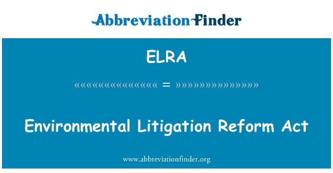 ELRA: Environmental Litigation Reform Act