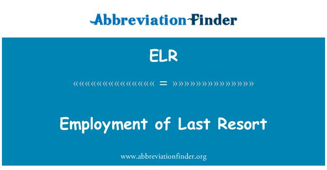 ELR: Employment of Last Resort