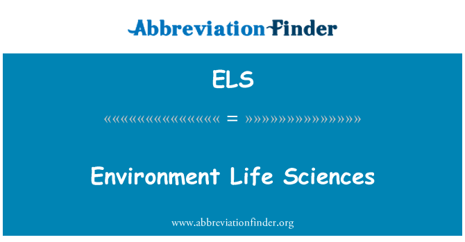 ELS: Environment Life Sciences