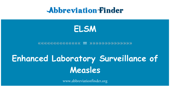 ELSM: Enhanced Laboratory Surveillance of Measles